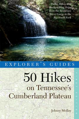 Explorer's Guide 50 Hikes on Tennessee's Cumberland Plateau By Molloy, Johnny